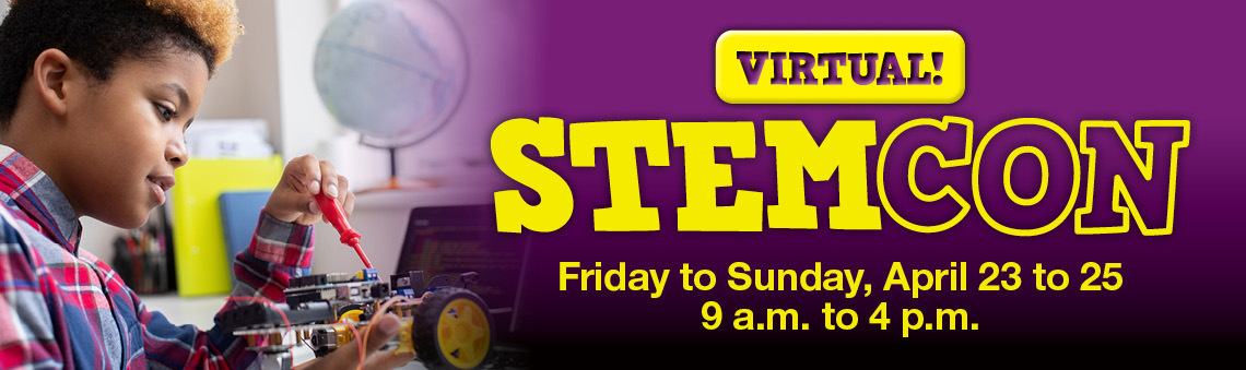 VIRTUAL STEMCON: Friday to Sunday, April 23 to 25, 9 a.m. to 4 p.m.